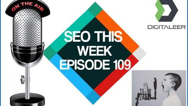 SEO This Week Episode 109 – Fake Reviews, Algo Updates, Dead SEO