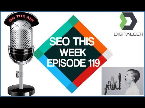 SEO This Week Episode 119 – Schema and More!