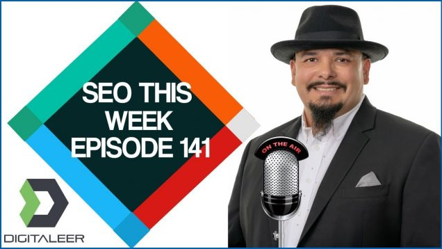 SEO This Week Episode 141 – A Real Test of Menterprise