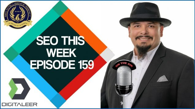 SEO This Week Episode 159 – Testing, Launching, Researching Oh My!