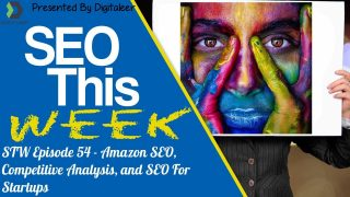 SEO This Week Episode 44 • Organic CTR, Local SERPs, Ad Copy