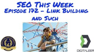 SEO This Week Episode 172 – Link Building and Such