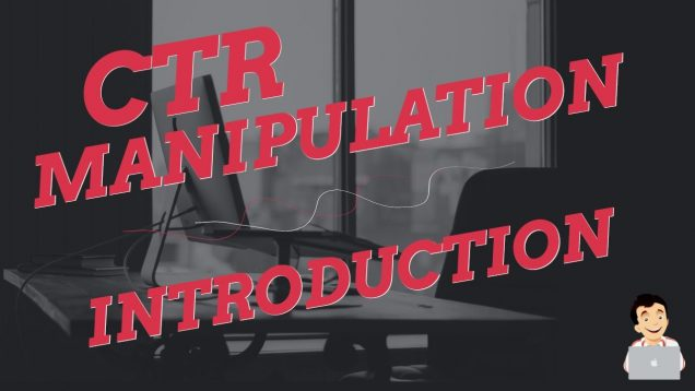 What is CTR Manipulation? | Introduction to Click Through Rate Manipulation