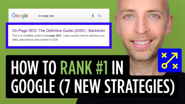 How to Rank #1 in Google in 2020 (7 New Strategies)