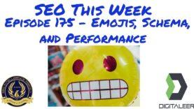 SEO This Week Episode 175 – Emojis, Schema, and Performance