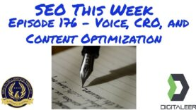 SEO This Week Episode 176 – Voice, CRO, and Content Optimization