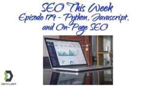 SEO This Week Episode 179 – Python, Javascript, and On-Page SEO