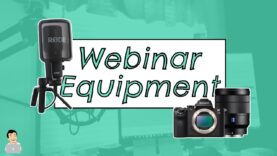 Webinar Equipment, Best Setup for Webinars podcasts and Youtube videos