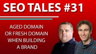 Aged Domain or Fresh Domain when Building a Brand | SEO Tales | Episode 31