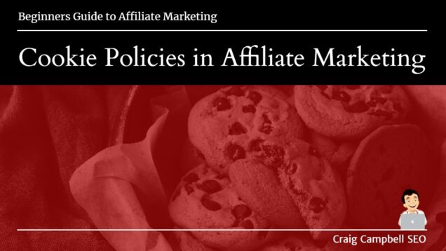 Cookie Policies in Affiliate Marketing, Check those cookie policies when signing up as an affiliate
