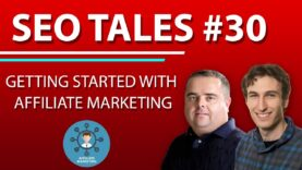 Getting Started With Affiliate Marketing | SEO Tales | Episode 30