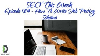 SEO This Week Episode 184 – How To Write Job Posting Schema