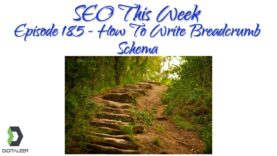 SEO This Week Episode 185 – How To Write Breadcrumb Schema