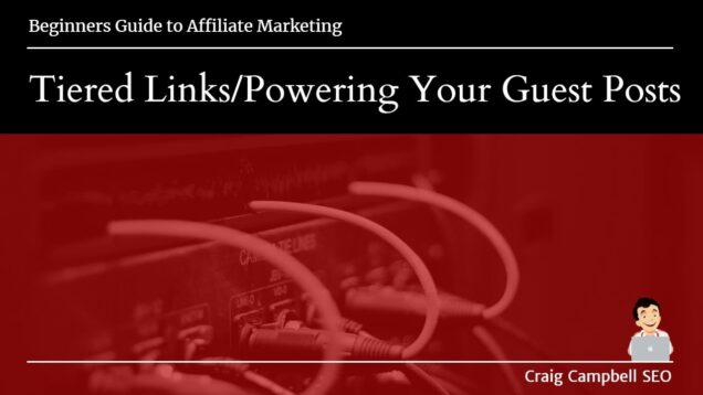 Tiered Link Building, Powering up Your Guest Posts