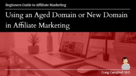 Using an Aged Domain or New domain in Affiliate Marketing