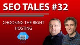 Choosing The Right Web Hosting | SEO Tales | Episode 32