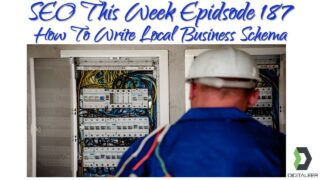 SEO This Week Episode 187 – How To Write Local Business Schema