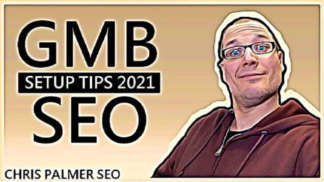 Google My Business SEO Tips For 2021