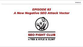 SEO Fight Club   Episode 83   A New Negative SEO Attack Vector