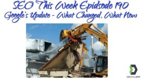 SEO This Week Episode 190 – Google's December 2020 Core Update – What Changed, What Now
