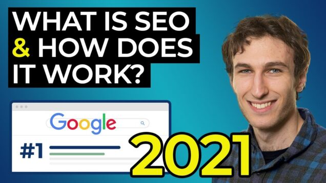What Is SEO and How Does It Work? (2021 Guide)