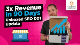 3x Revenue In 90 Days – Unboxed SEO 001 Update
