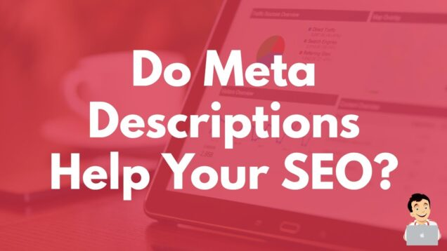 Do Meta Descriptions help your SEO?