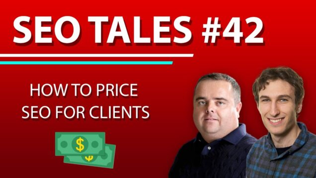 How to Price SEO for Clients | SEO Tales | Episode 42