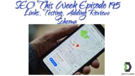 SEO This Week Episode 195 – Links, Testing, Adding Review Schema