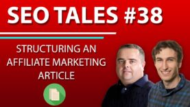 Structuring an Affiliate Marketing Article | SEO Tales | Episode 38