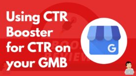 Using CTR Booster for CTR on your GMB, CTR on Google My Business