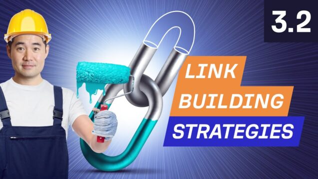 3 Link Building Strategies to Get Backlinks – 3.2. SEO Course by Ahrefs
