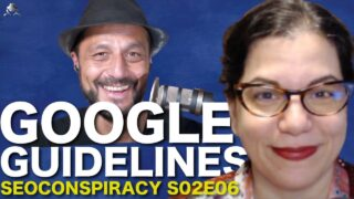 Google Guidelines : how to get results in SEO by knowing how to manipulate the system S02E06