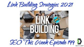 Link Building Strategies 2021 – SEO This Week Episode 199