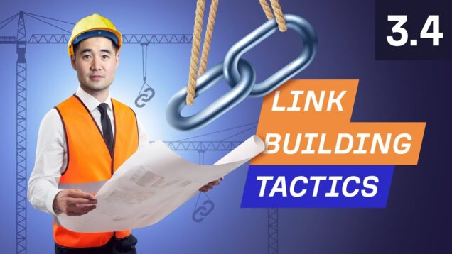 Link Building Tactics for Beginners – 3.4. SEO Course by Ahrefs