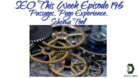 SEO This Week Episode 196 – Passages, Page Experience, Schema Tool
