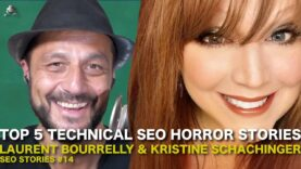 TOP 5 Technical SEO HORROR STORIES with KRISTINE SCHACHINGER-  #14