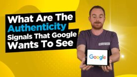 What Are The Authenticity Signals That Google Wants To See