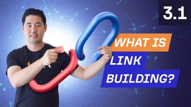 What is Link Building and Why is it Important? – 3.1. SEO Course by Ahrefs