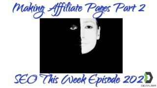 Landing Pages for Affiliate Marketing – SEO This Week Episode 202