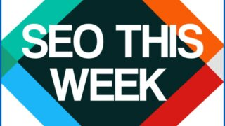 SEO This Week Episode 201