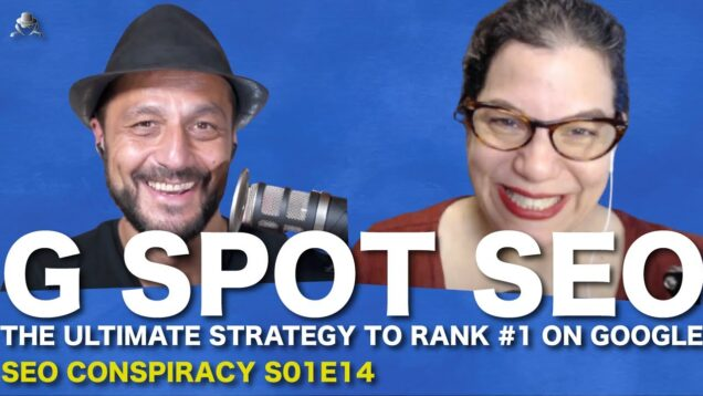 G Spot SEO : The Ultimate Strategy To Rank #1 On Google – S02E14