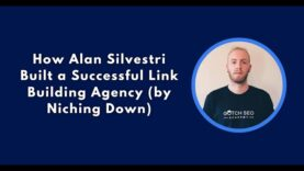 How Alan Silvestri Built a Successful Link Building Agency (in 2021)