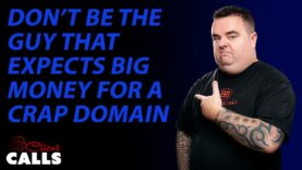 Make Sure to Have Realistic Expectations When Selling a Domain [Client Calls ft. ODYS)