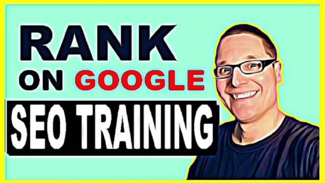 SEO Training – How to Rank on Google in 2021