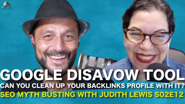 Should SEO use Google Disavow Tool to clean up a backlinks profile? S02E12