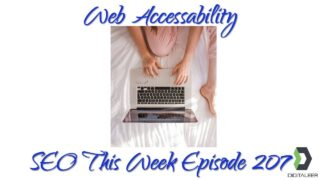 Web Accessibility Helps SEO's – SEO This Week Episode 207
