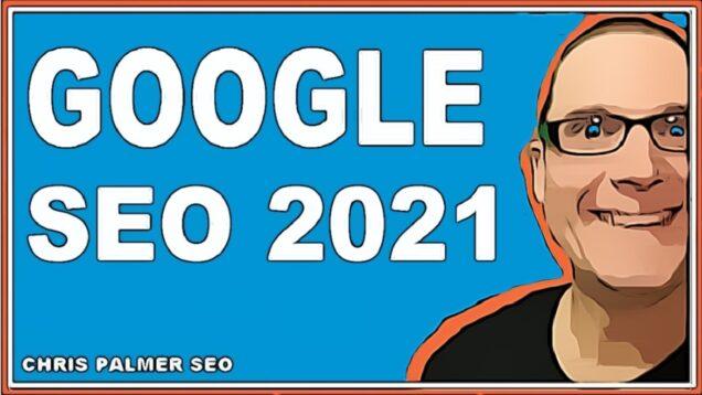 Google SEO –  Search Engine Optimization 2021