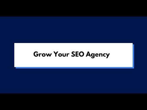 6 Ways to Grow Your SEO Agency in 2021