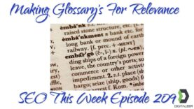 Making A Glossary To Rank Higher – SEO This Week Episode 209